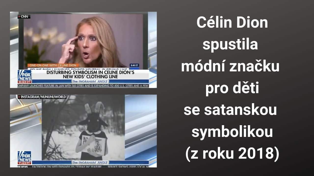 Zpěvačka Céline Dion vytvořila satanskou módní značku pro děti [video z 2018]