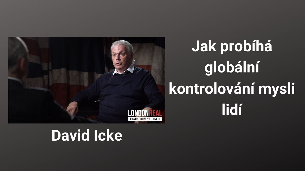 David Icke – Jak probíhá globální kontrolování mysli lidí