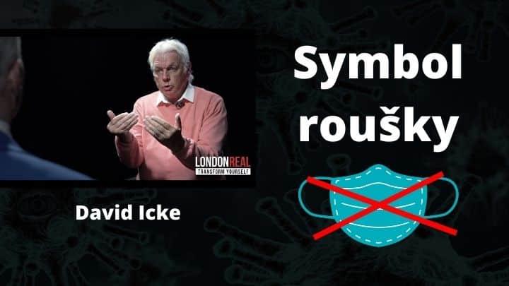 David Icke – Rouška je symbol podvolení se a odevzdávání své moci