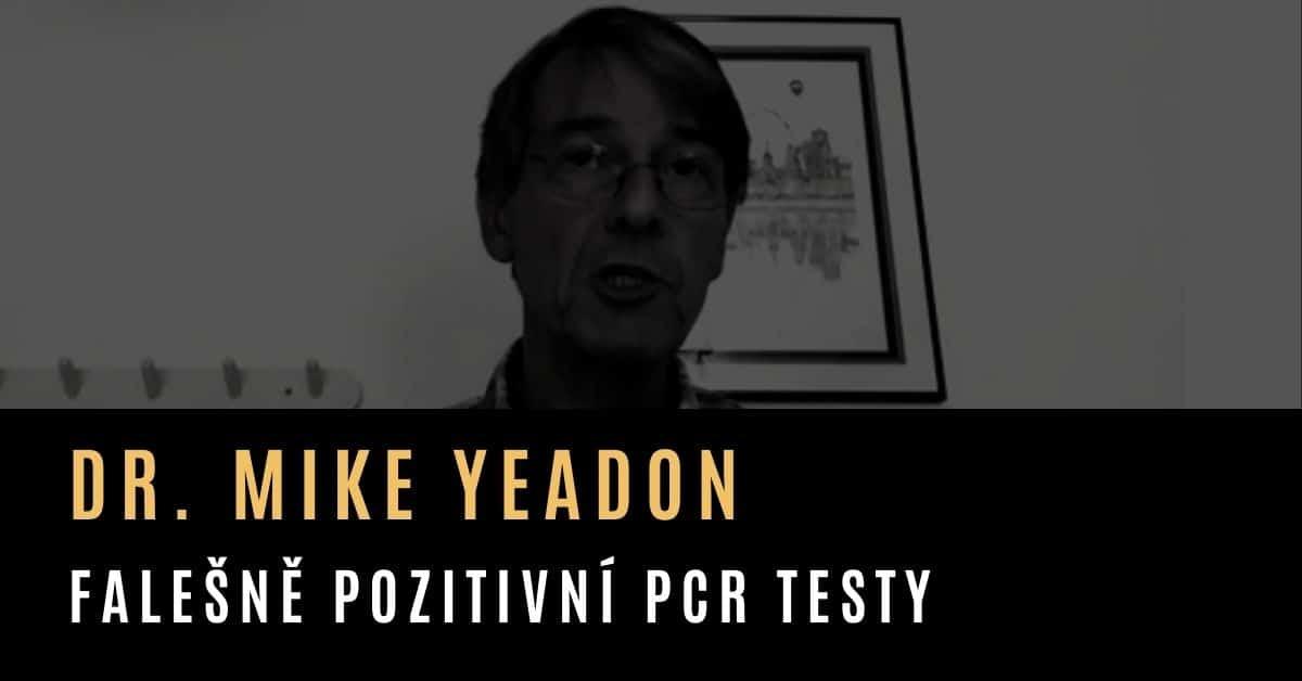 Dr. Mike Yeadon – Vlády používají testy na Covid-19 s neznámou mírou falešných pozitiv