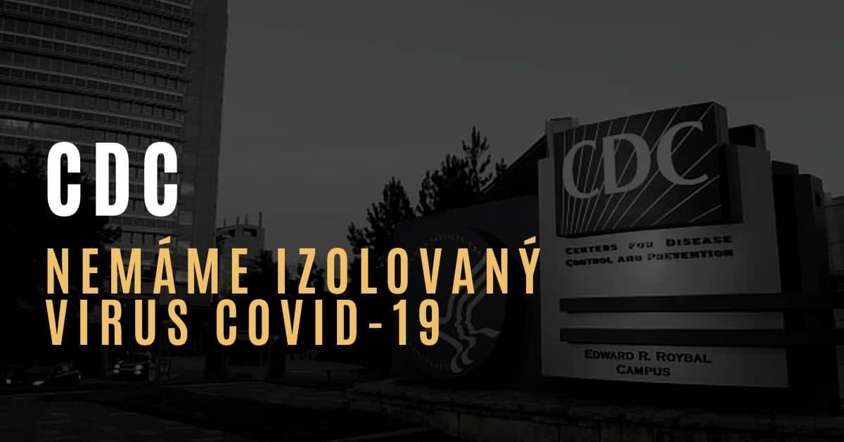 Americké CDC přiznává, že covid-19 nikdy neizolovali