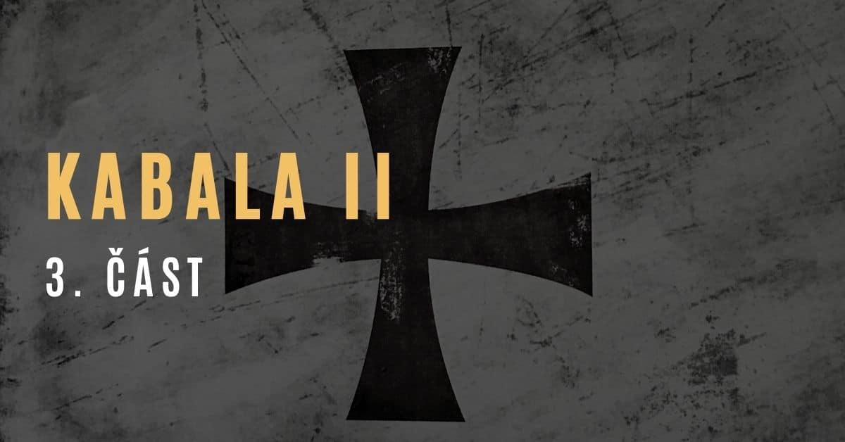 Kabala II (3. část – pokračování desetidílné série Pád Kabaly)