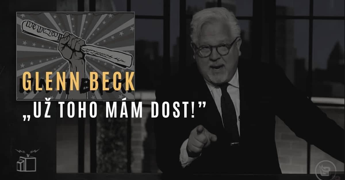 "Glenn Beck – ""Už toho mám dost!"""