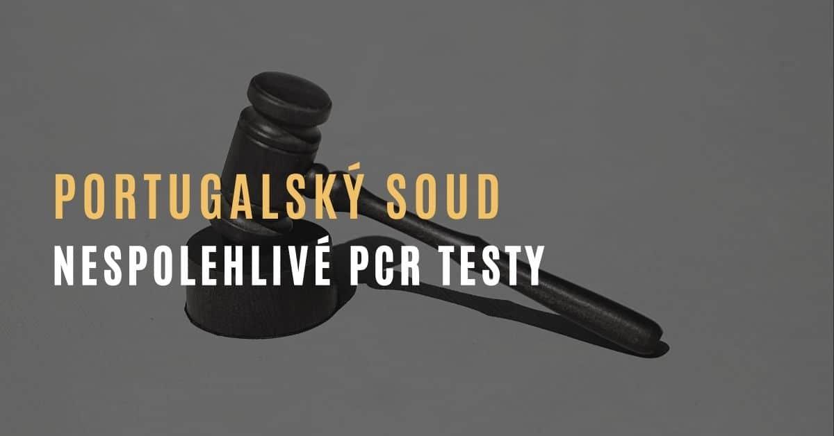 Portugalský soud rozhodnul, že PCR testy jsou nespolehlivé & karantény jsou nezákonné