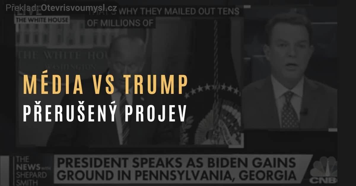 Média přerušila Trumpův projev o volebním podvodu a spiknutí médií
