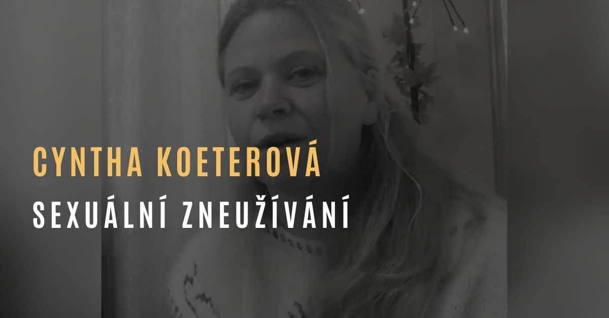 Cyntha Koeterová – Příběh sexuálního zneužívání (#1)