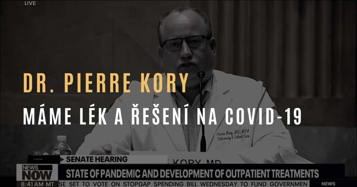 Dr. Pierre Kory – Máme řešení této krize: efektivní a bezpečný lék na COVID-19