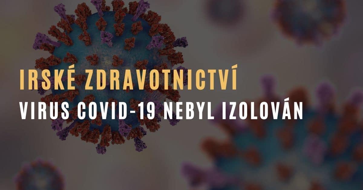 Irské zdravotnictví přiznává: Virus COVID-19 nebyl izolovaný