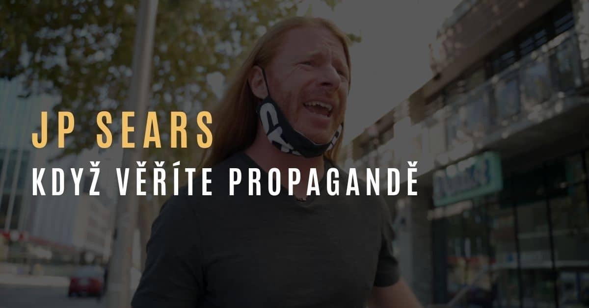 JP Sears – Když věříte veškeré propagandě [PARODIE]