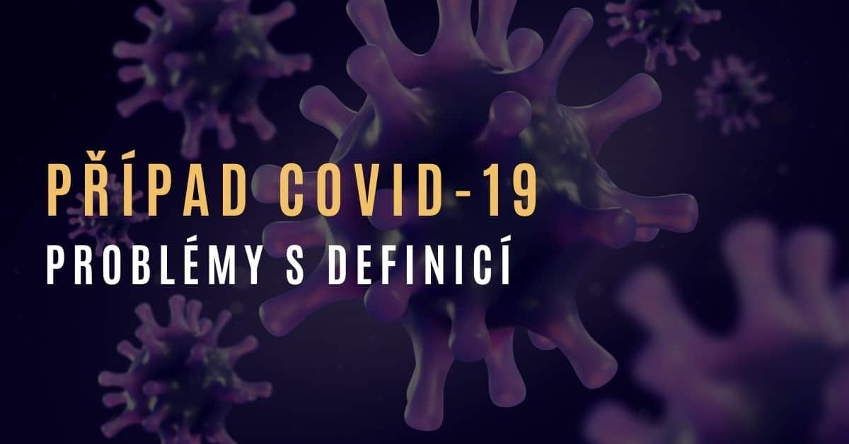 Dr. Bailey – Co je případ covidu-19? Problém s definicí a diagnózami