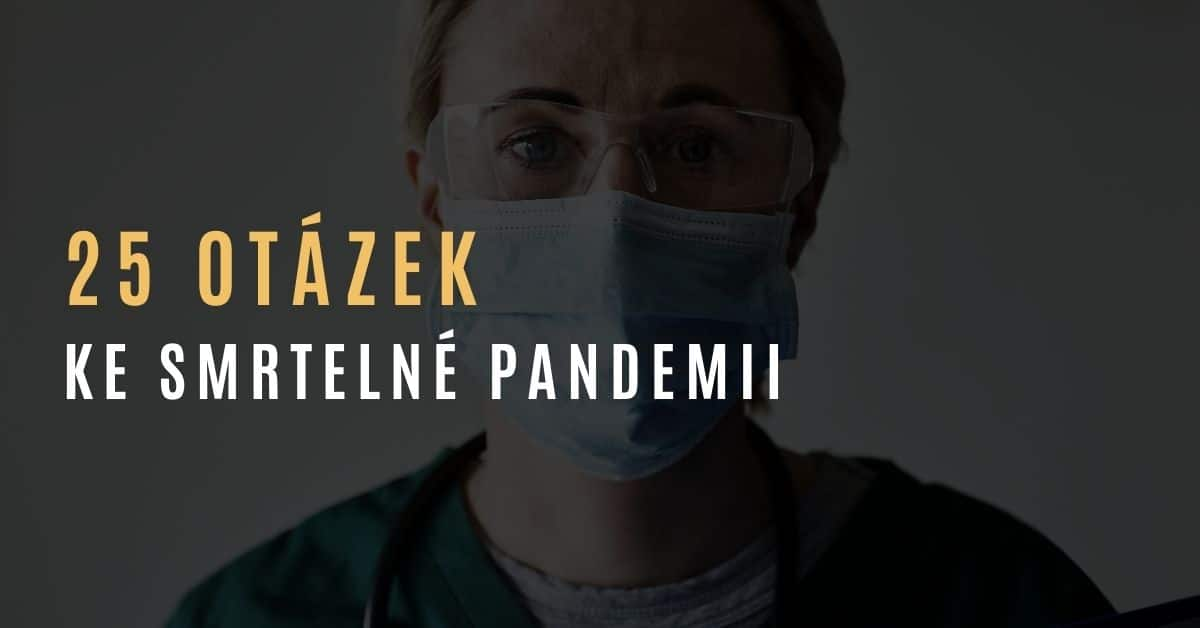 25 otázek pro ty, co stále věří ve smrtelnou pandemii