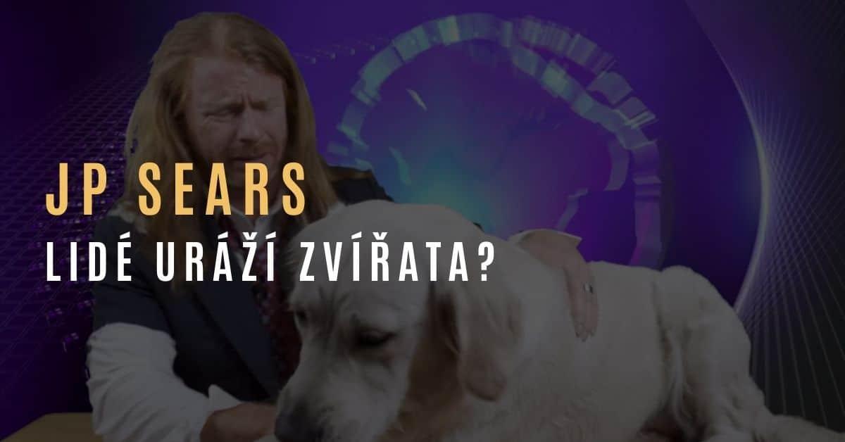 JP Sears – PETA, organizace za práva zvířat, říká, že lidé uráží zvířata. Stáváme se hloupější?