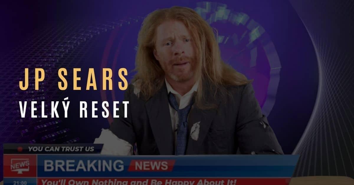 JP Sears – Nebudete nic vlastnit a budete mít z toho radost?! – Velký reset
