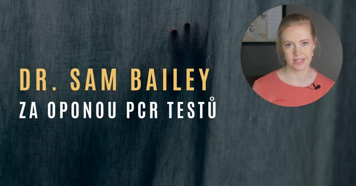 Dr. Sam Bailey – Za oponou PCR testů na COVID-19