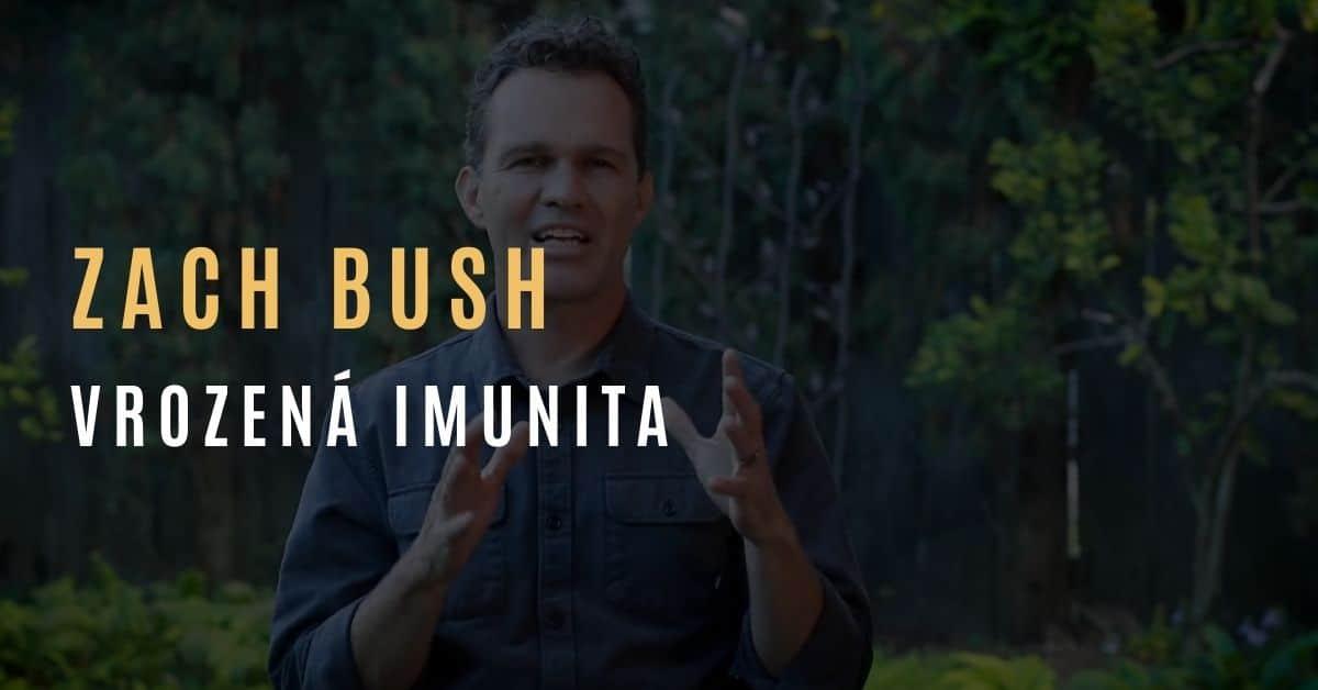 Zach Bush  – Vrozený imunitní systém