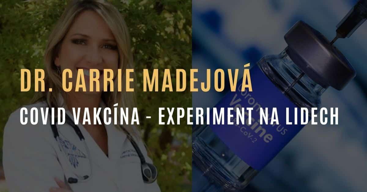 Dr. Carrie Madejová: Vakcína genového kódu – experiment na lidstvu