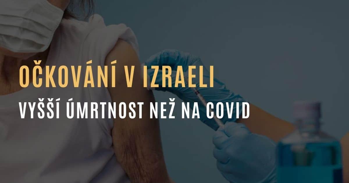 ANALÝZA: Úmrtnost po očkování je mezi staršími lidmi v Izraeli 40x vyšší než úmrtnost na covid-19