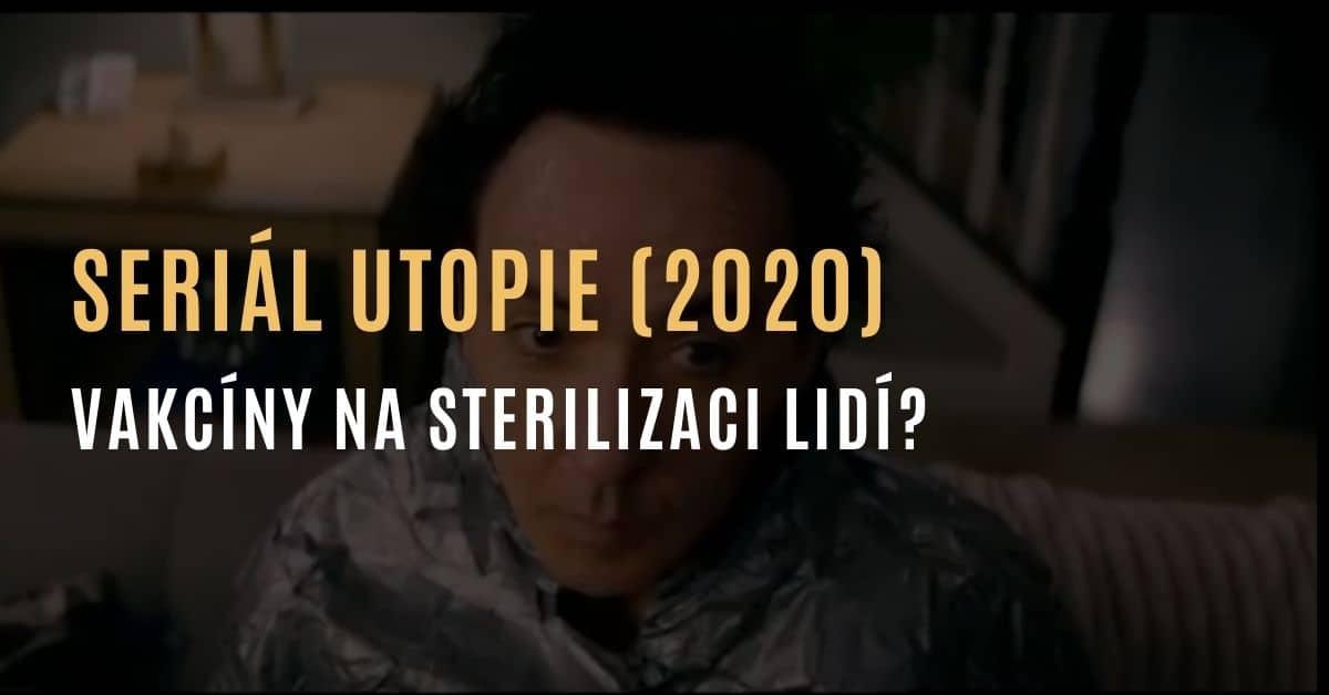 """Seriál Utopie (2020) – """"Vakcíny mají sterilizovat populaci a zabránit přelidnění"""""""