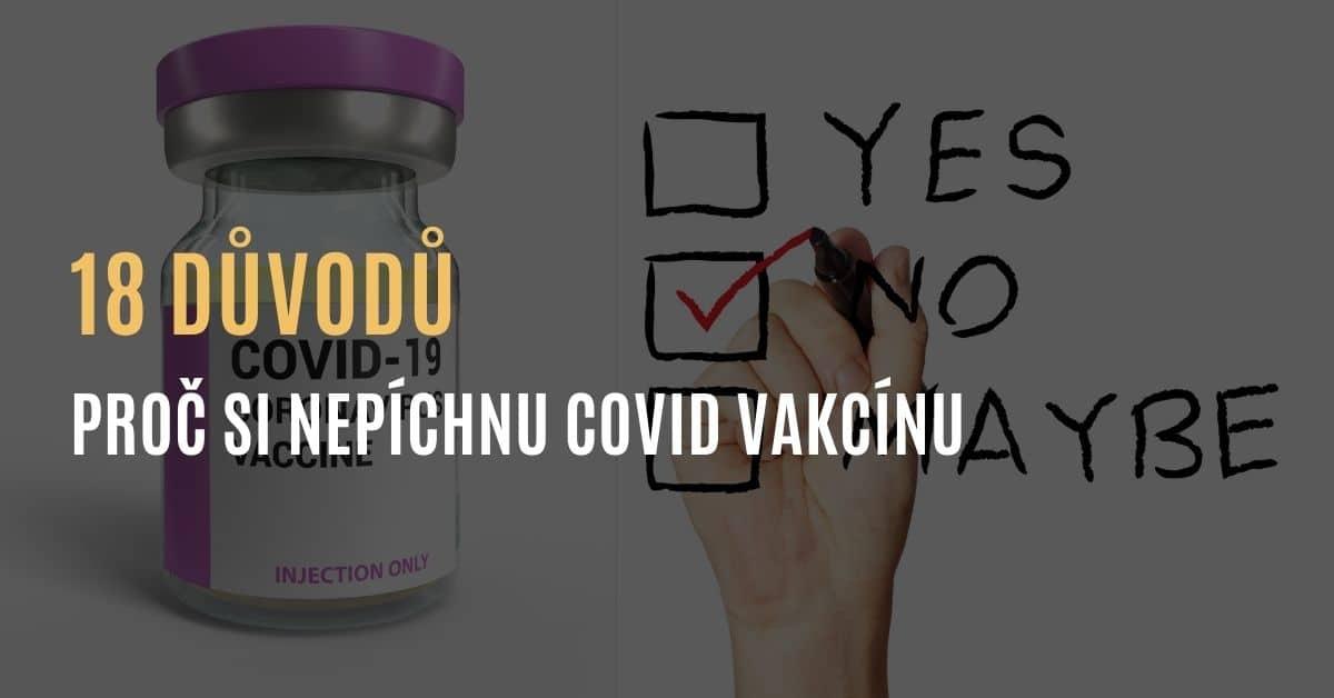 18 důvodů, proč si nenechám píchnout vakcínu proti covidu