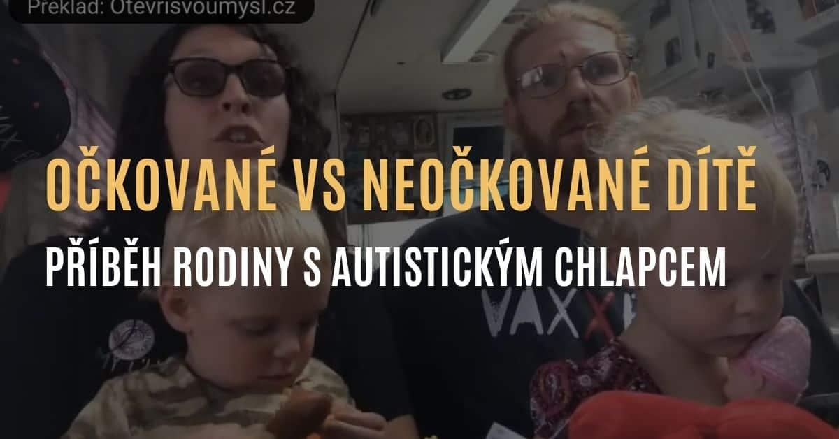 Naše očkované vs neočkované dítě – příběh rodiny s autistickým chlapcem