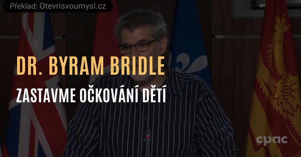 Dr. Byram Bridle – O cenzurování odborníků & Výzva k zastavení očkování dětí