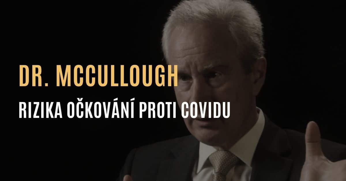 Dr. Peter McCullough – Rizika covid vakcín & Proč by se očkování mělo zastavit