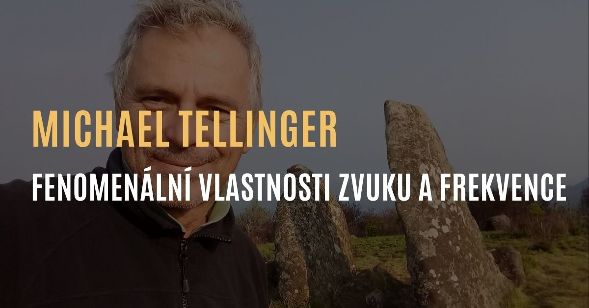 Michael Tellinger – Fenomenální vlastnosti zvuku a frekvencí