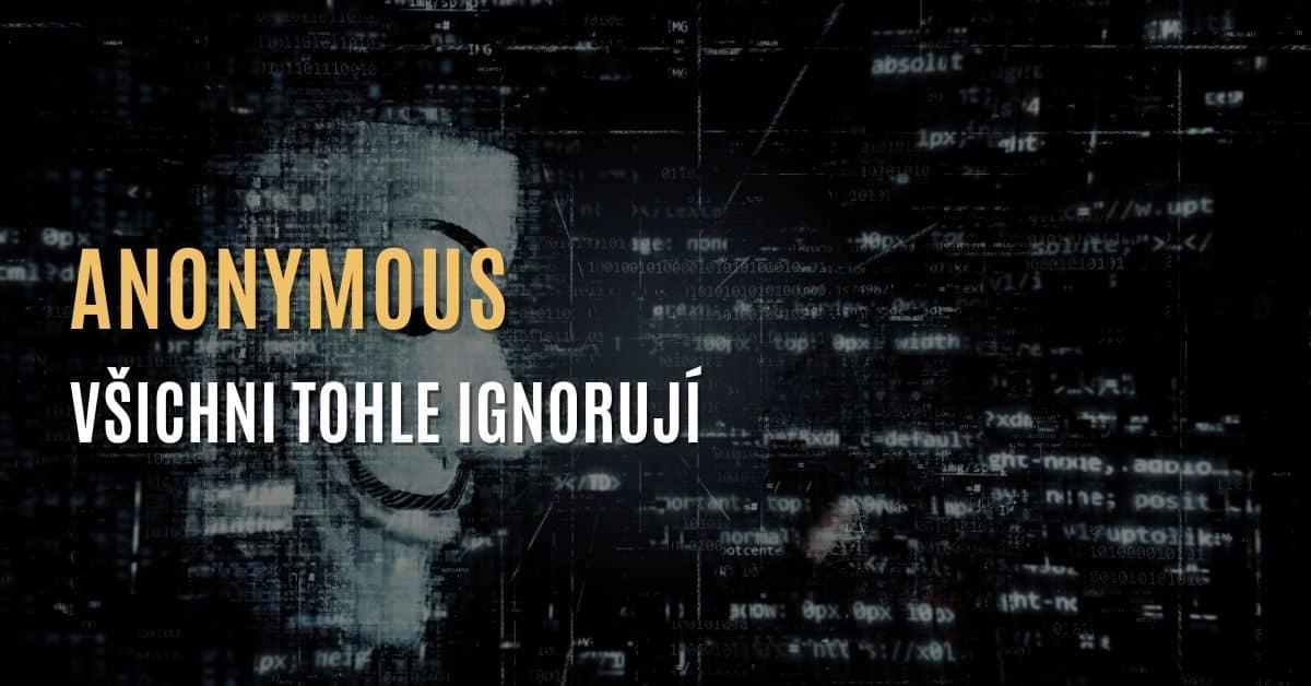 Anonymous – Všichni tohle ignorují aneb na čem skutečně záleží