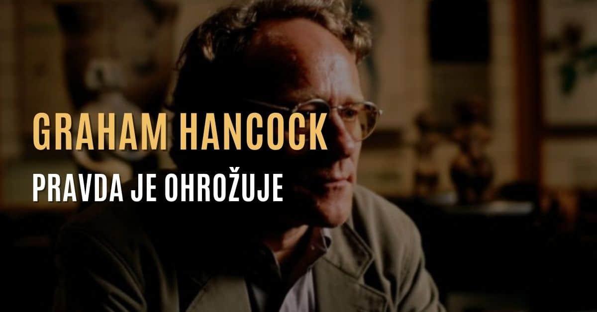 Graham Hancock – Pravda je nesmírně ohrožuje