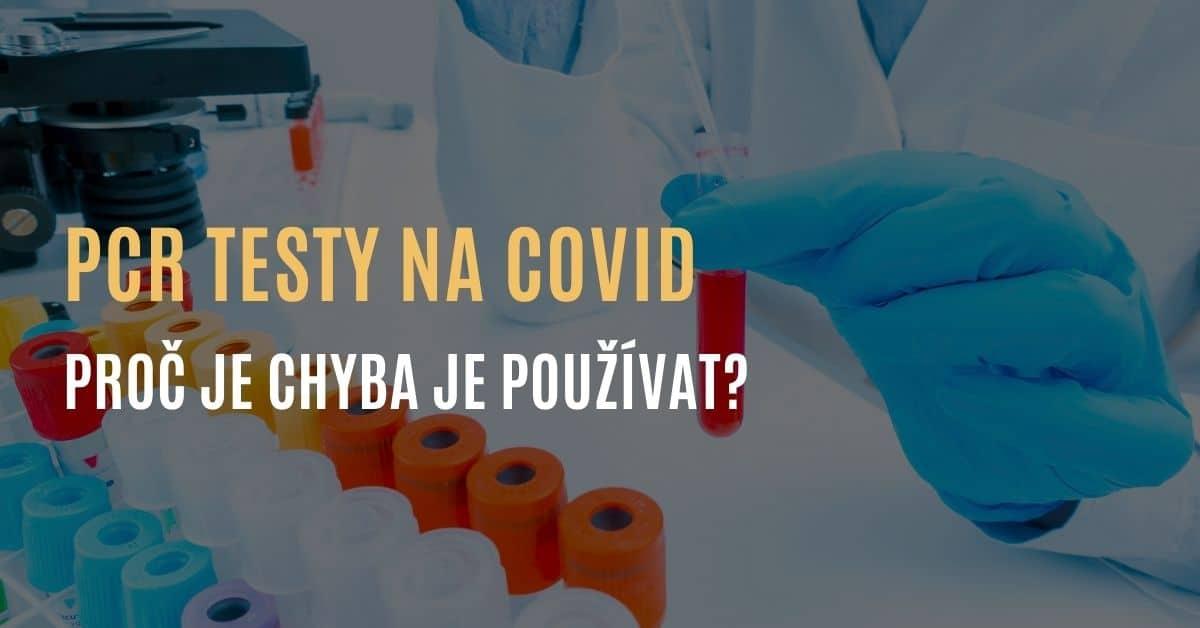PCR testy na covid – proč je chyba je používat?
