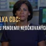 """Ředitelka CDC lže a oznamuje nejnovější """"pandemii"""": """"Pandemii neočkovaných"""""""