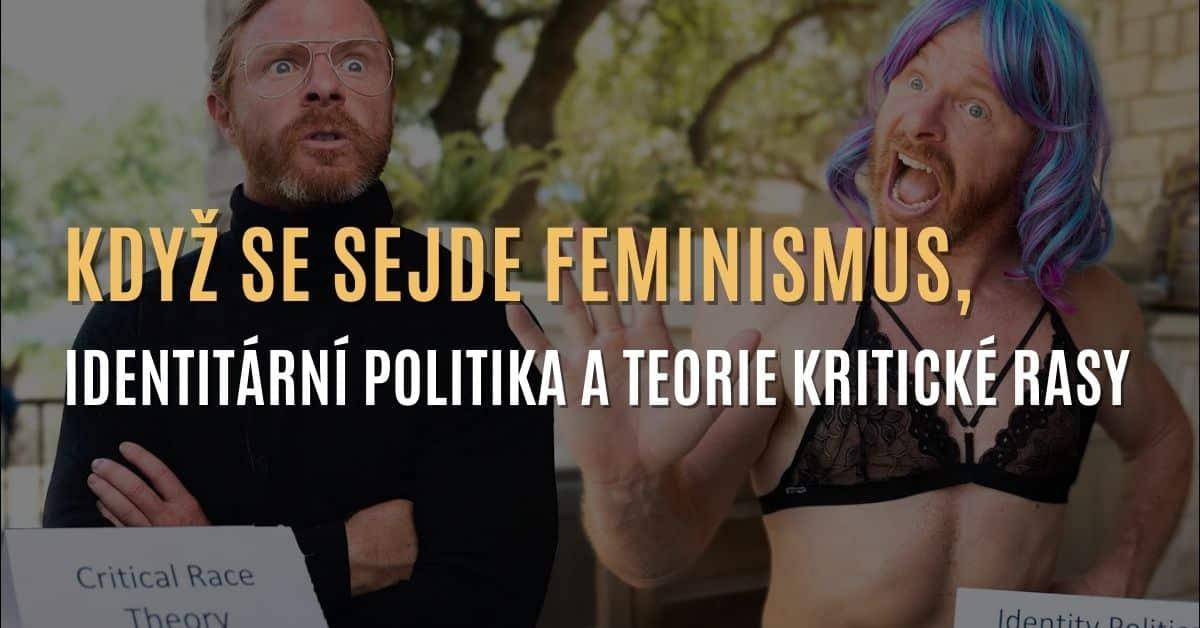 JP Sears – Když se sejde feminismus, identitární politika a teorie kritické rasy