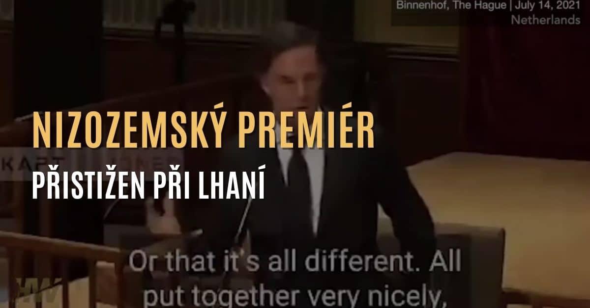 Nizozemský premiér přistižen při lhaní