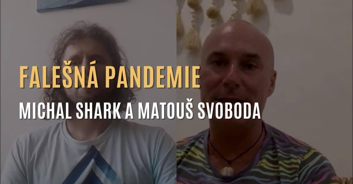 Falešná pandemie – Michal Shark a Matouš Svoboda