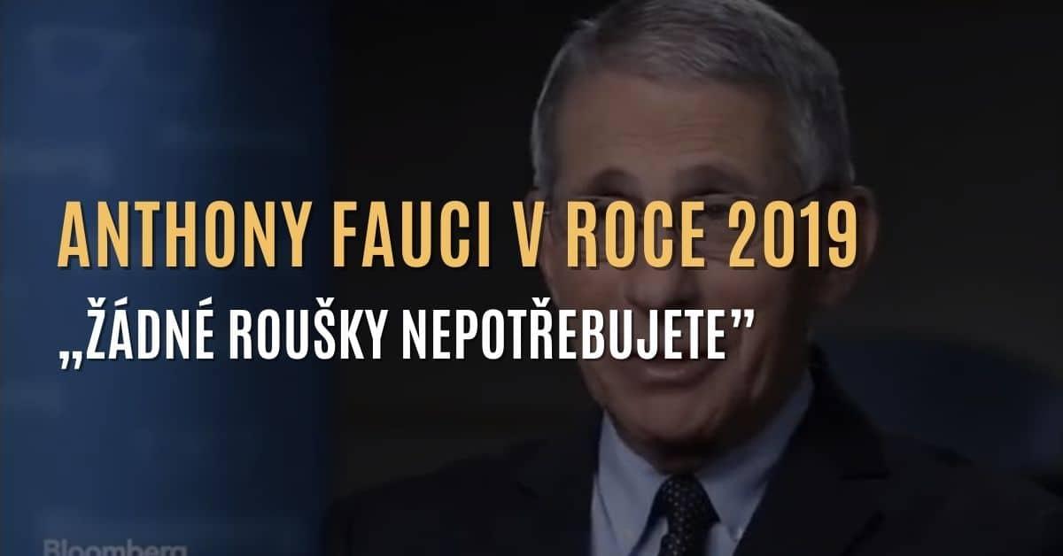 """Anthony Fauci v roce 2019: """"Žádné roušky nepotřebujete."""""""