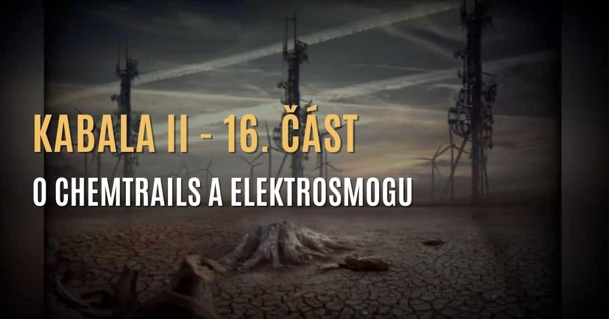 Kabala II (16. část – Depopulace: pravda o chemtrails a a elektrosmogu)