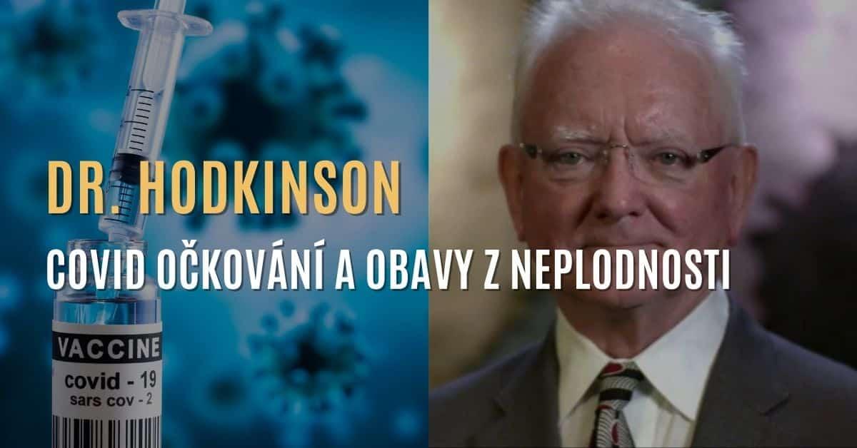 Patolog dr. Roger Hodkinson: O covid očkování a obávách z neplodnosti a dalších rizicích