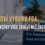 Americké FDA povolilo veřejné svědectví, že covid vakcíny zabíjejí víc, než zachraňují
