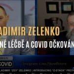 Dr. Vladimir Zelenko - O zakázané léčbě covidu a urgentní výzva ohledně covid očkování
