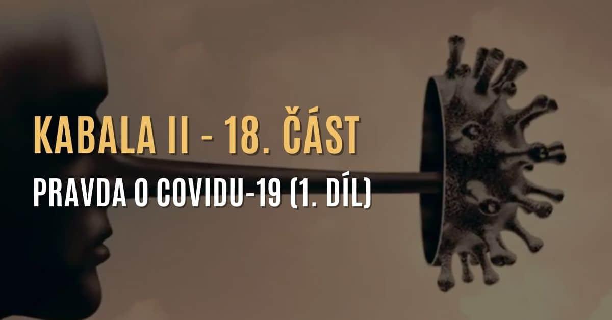 Kabala II (18. část) | COVID-19 – Největší lékařský podvod v historii (1. díl série o covidu)