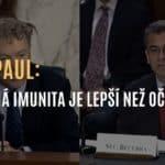 """Senátor Rand Paul konfrontuje ministra zdravotnictví: """"Přirozená imunita je lepší než očkování"""""""