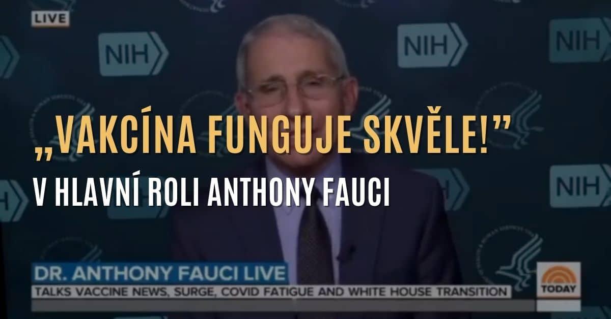 """""""Vakcína funguje skvěle!"""" – Anthony Fauci v hlavní roli"""